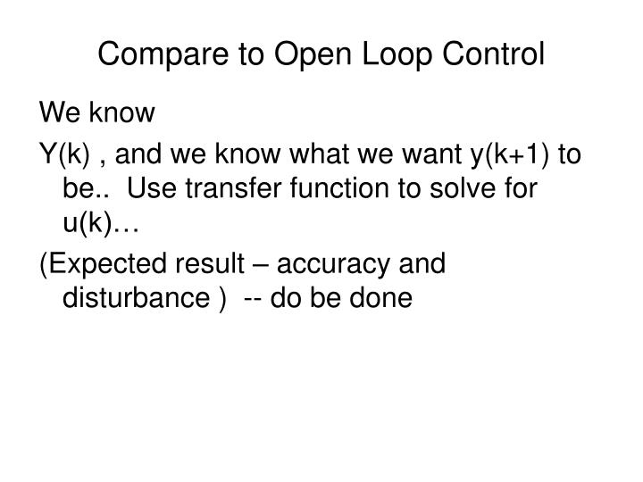 Compare to Open Loop Control