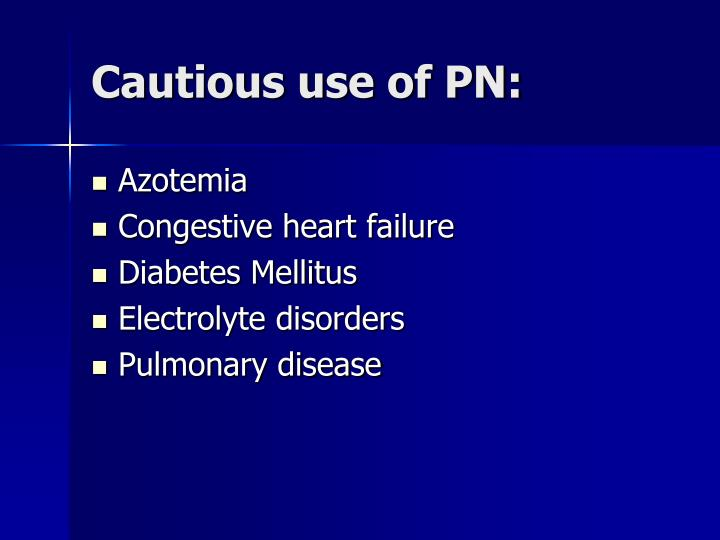 Cautious use of PN: