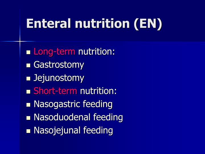 Enteral nutrition (EN)