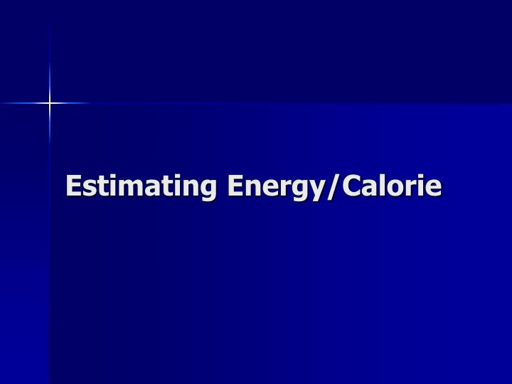 Estimating Energy/Calorie