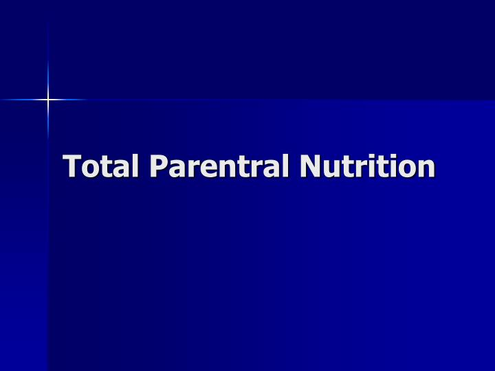Total Parentral Nutrition