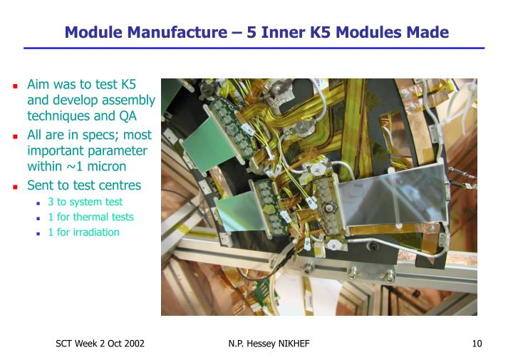 Module Manufacture – 5 Inner K5 Modules Made