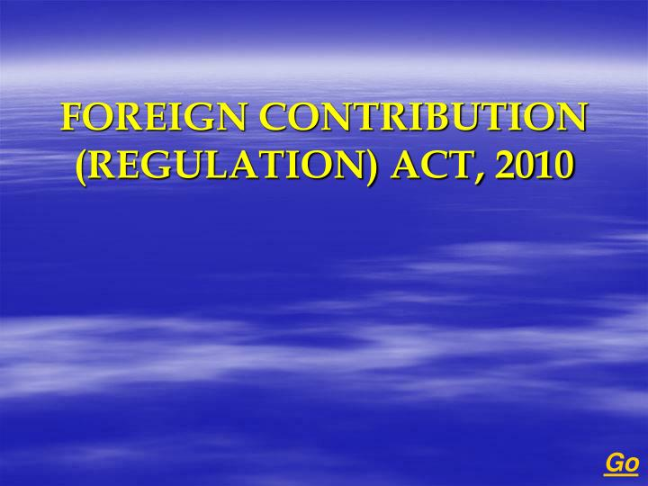 Foreign contribution regulation act 2010