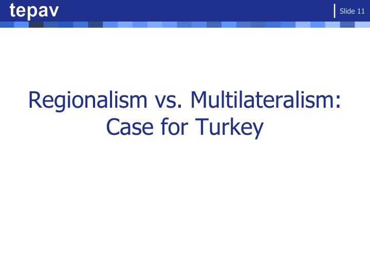 Regionalism vs. Multilateralism: