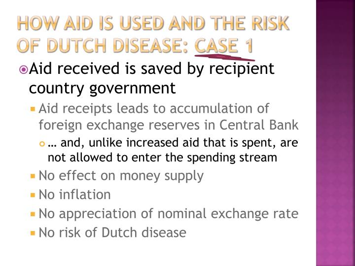 How aid is used and the risk of Dutch Disease: Case 1