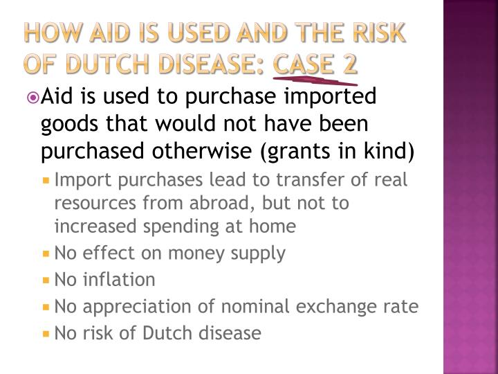 How aid is used and the risk of Dutch Disease: Case 2