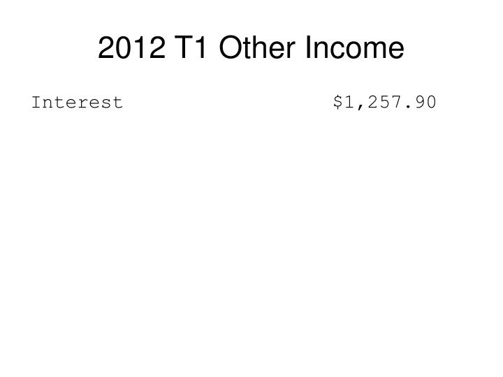 2012 T1 Other Income