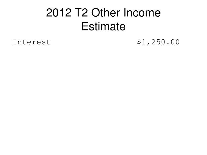 2012 T2 Other Income