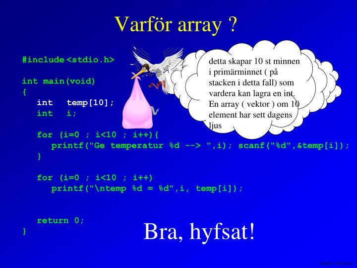 Varför array ?