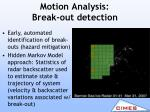 motion analysis break out detection
