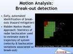 motion analysis break out detection1