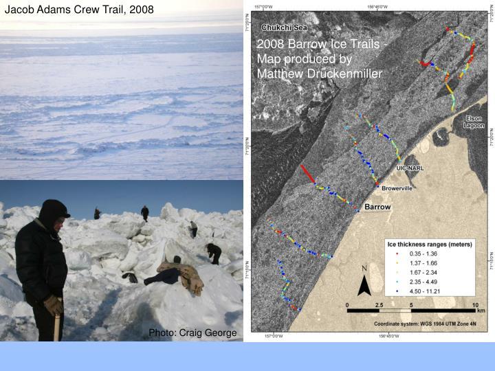Jacob Adams Crew Trail, 2008