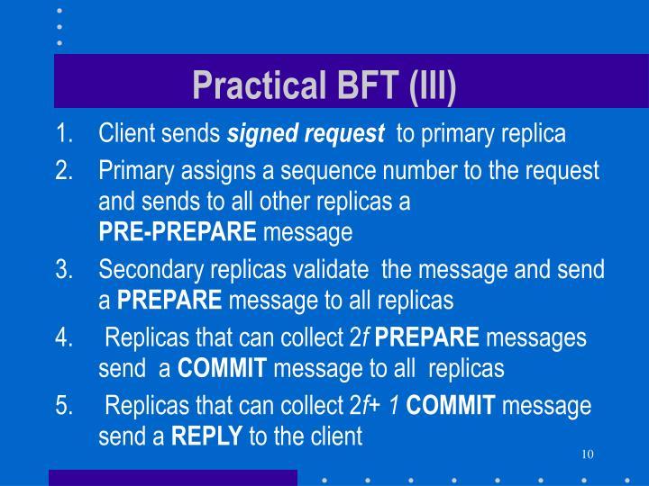 Practical BFT (III)