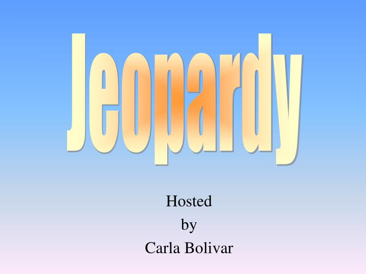 Hosted by carla bolivar