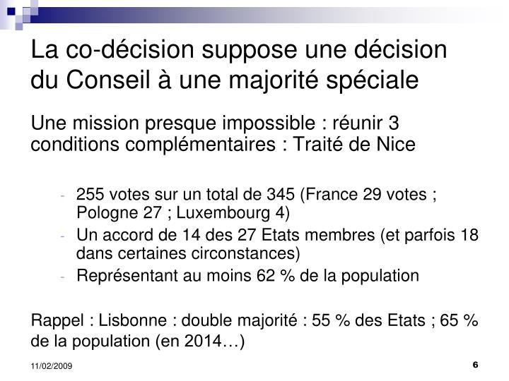 La co-décision suppose une décision du Conseil à une majorité spéciale