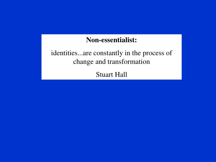 Non-essentialist: