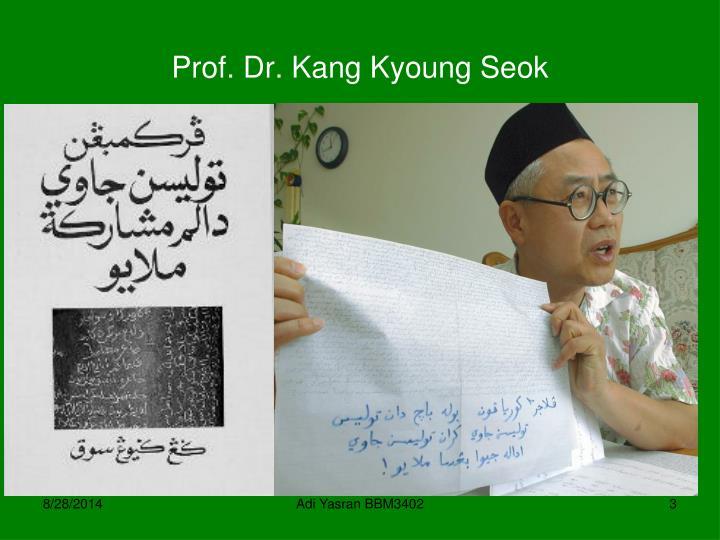 Prof. Dr. Kang Kyoung Seok