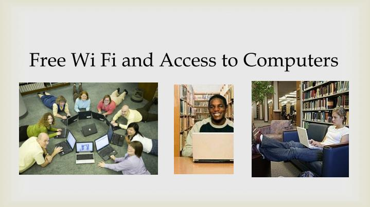 Free Wi Fi and Access to Computers