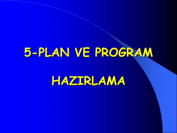 5-PLAN VE PROGRAM