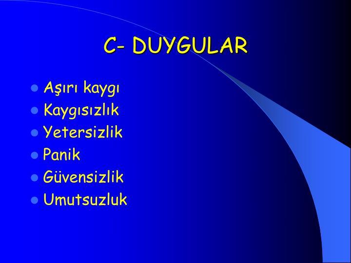 C- DUYGULAR