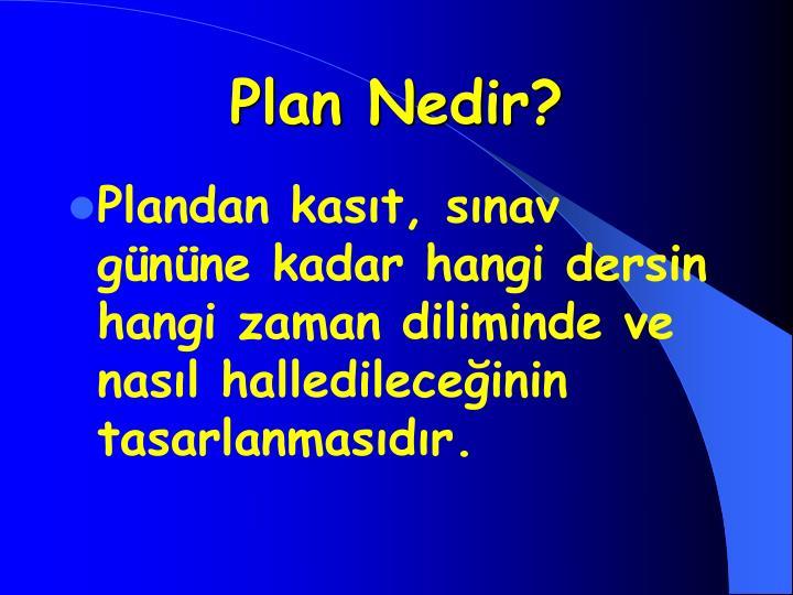 Plan Nedir?