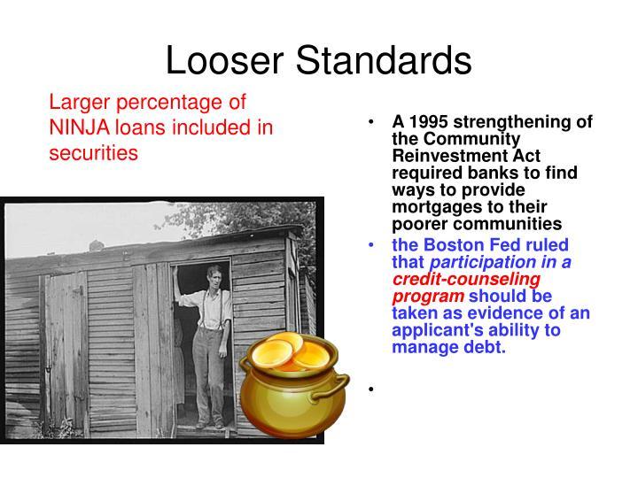 Looser Standards