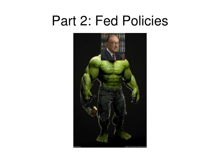 Part 2: Fed Policies