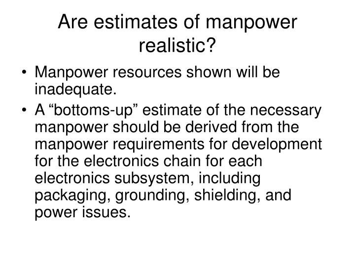 Are estimates of manpower realistic?