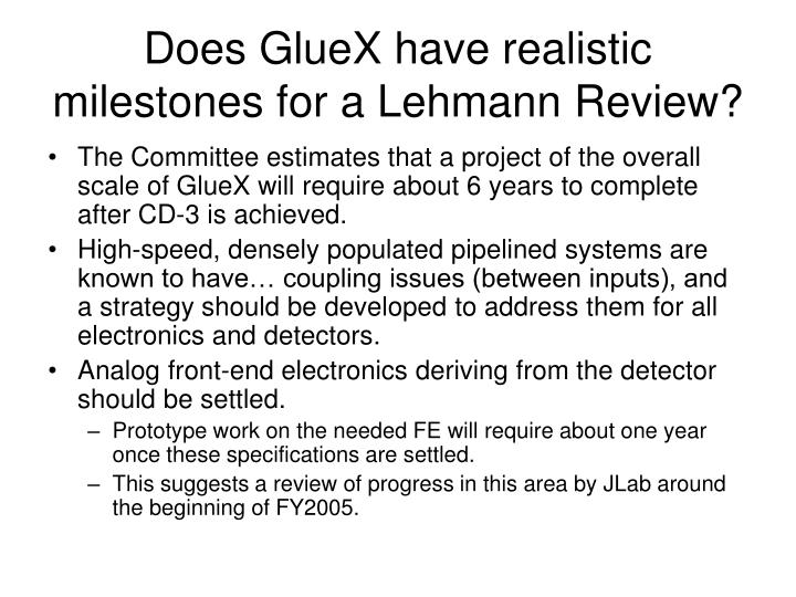 Does GlueX have realistic milestones for a Lehmann Review?