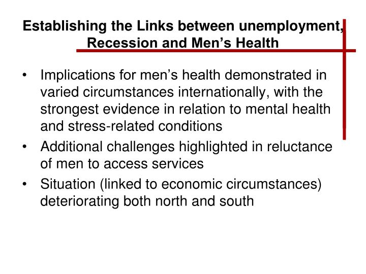 Establishing the Links between unemployment, Recession and Men's Health