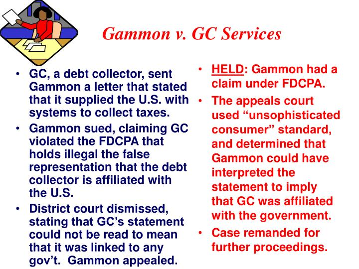 GC, a debt collector, sent Gammon a letter that stated that it supplied the U.S. with systems to collect taxes.