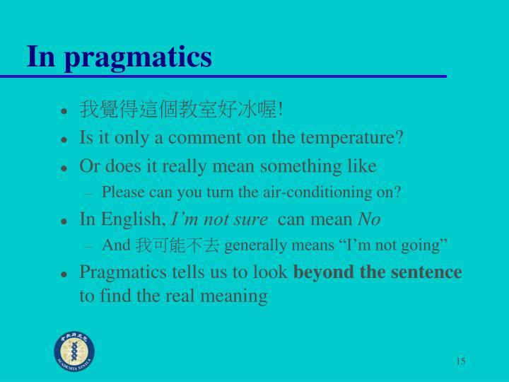 In pragmatics
