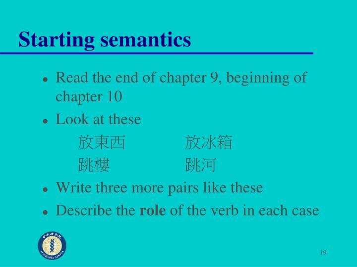 Starting semantics