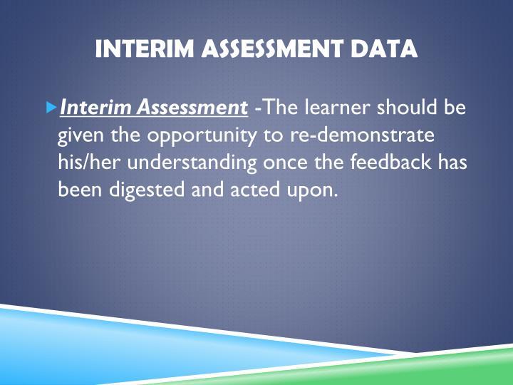 Interim Assessment Data