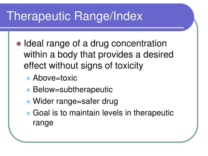 Therapeutic Range/Index
