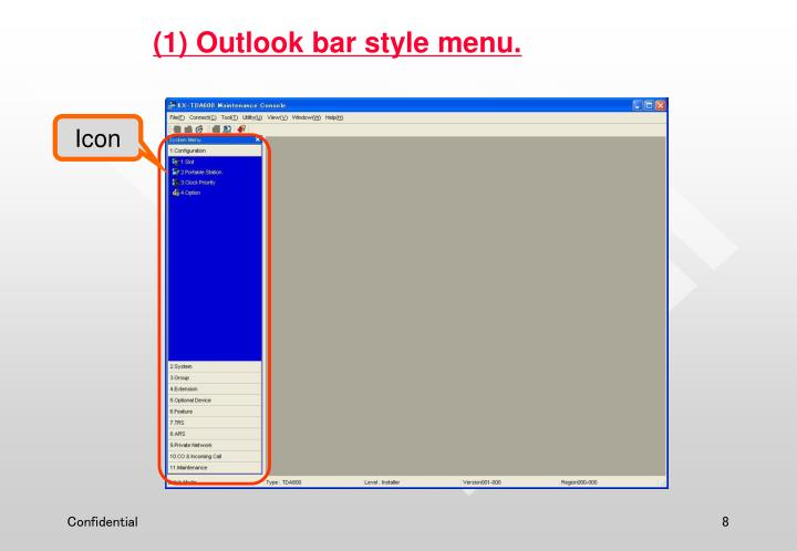 (1) Outlook bar style menu.