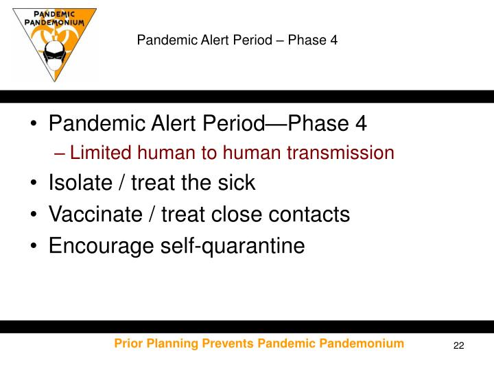 Pandemic Alert Period – Phase 4