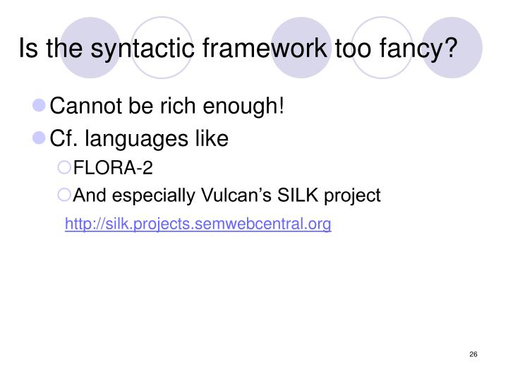 Is the syntactic framework too fancy?