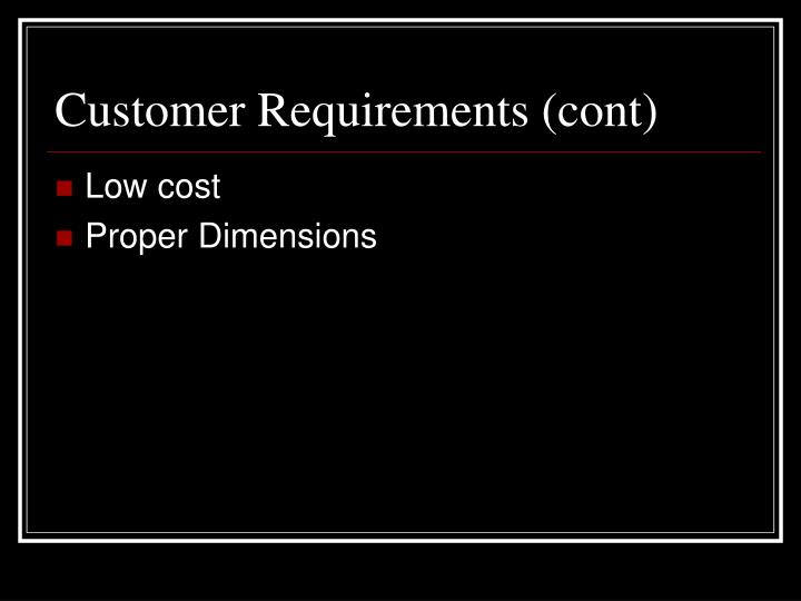 Customer Requirements (cont)