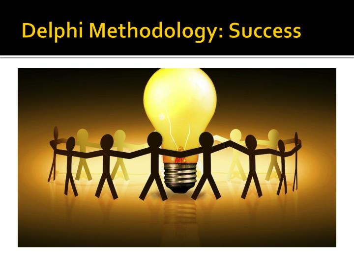 Delphi Methodology: Success