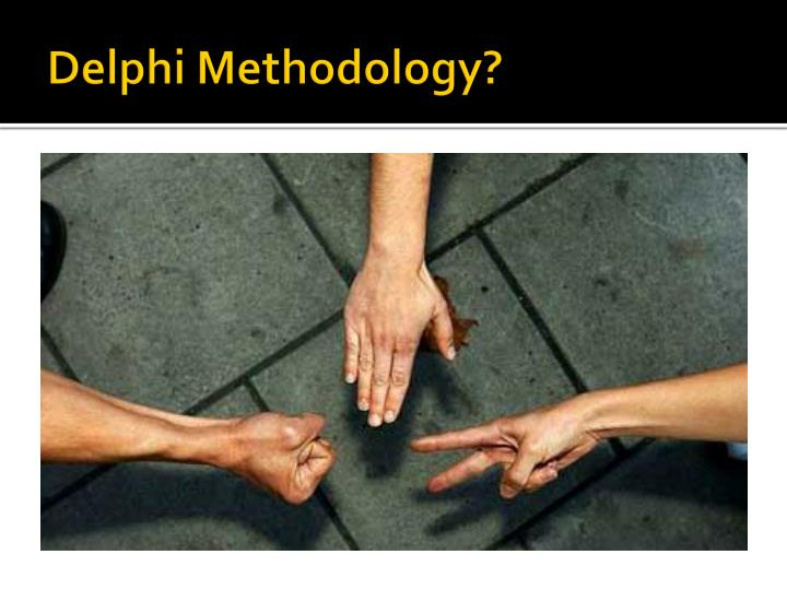 Delphi Methodology?