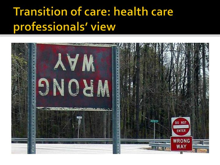Transition of care: health care professionals' view