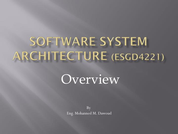 Software system architecture esgd4221