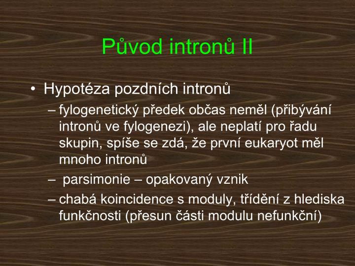 Původ intronů II