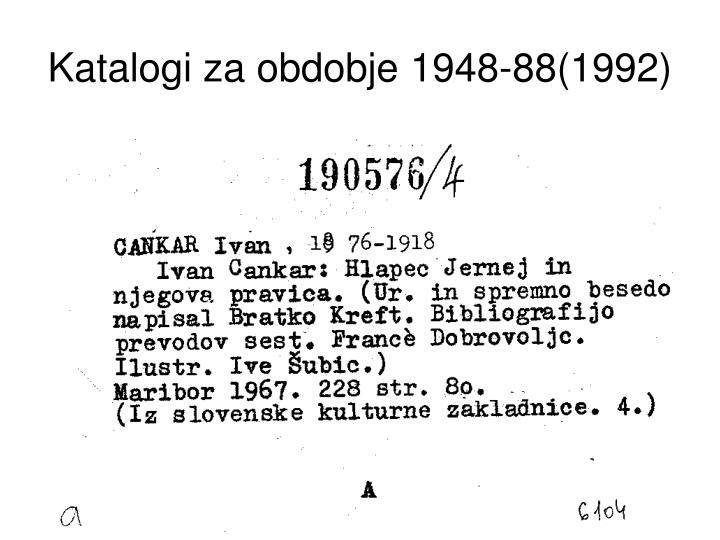 Katalogi za obdobje 1948-88(1992)