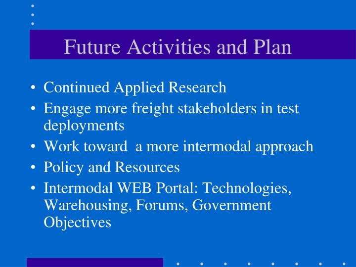 Future Activities and Plan