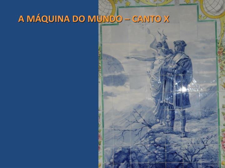 A MÁQUINA DO MUNDO – CANTO X