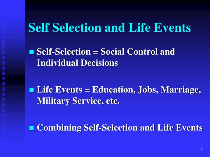 Self Selection and Life Events