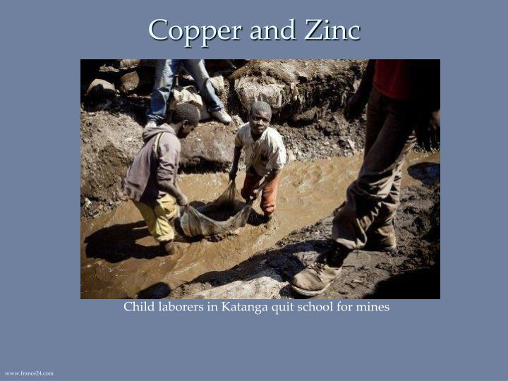 Copper and Zinc