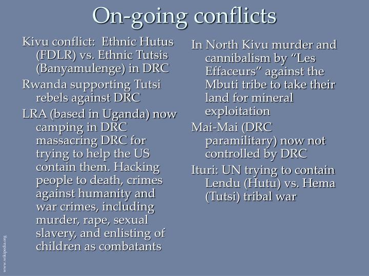 Kivu conflict:  Ethnic Hutus (FDLR) vs. Ethnic Tutsis (Banyamulenge) in DRC